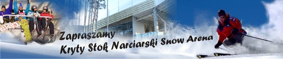 DRUSKIENNIKI Kryty Stok Narciarski Snow Arena
