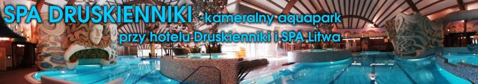 SPA Druskienniki Hotel Grand SPA Litwa