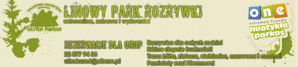 Park Linowy -  dla Rodzin z dziećmi w Druskiennikach